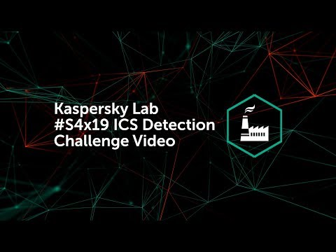 Kaspersky Lab #S4x19 ICS Detection Challenge Video