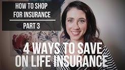4 Ways to Save Money on Life Insurance - How to Shop for Insurance Part 3