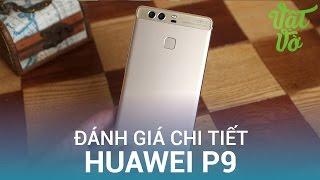 Vật Vờ| Đánh giá chi tiết Huawei P9: camera tuyệt đỉnh, hoàn thiện cực tốt