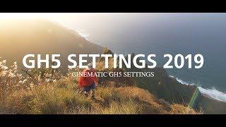 Cinematic GH5 Settings 2019 | Lumix GH5