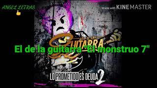 """El de la guitarra """"El monstro"""" Letra"""
