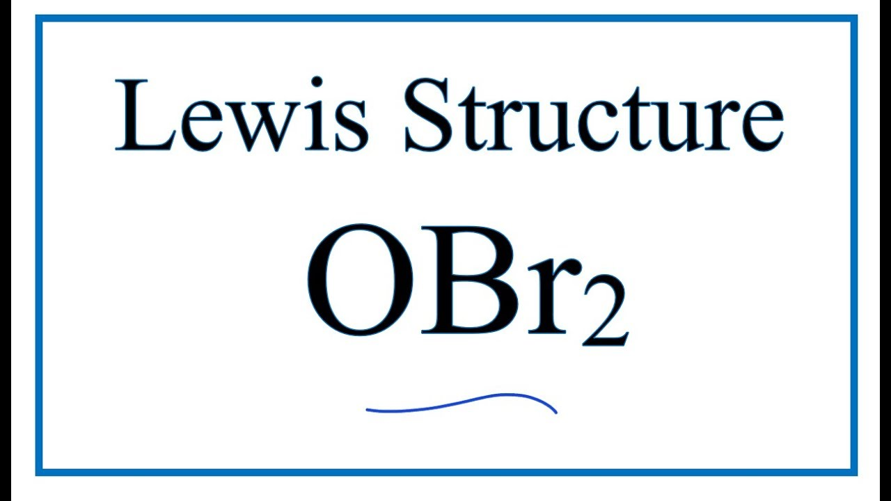how to draw the lewis dot structure for obr2 oxygen dibromide [ 1280 x 720 Pixel ]