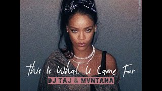 Dj Taj & Mvntana ~ This Is What U Came For (DOWNLOAD LINK IN DESCRIPTION)