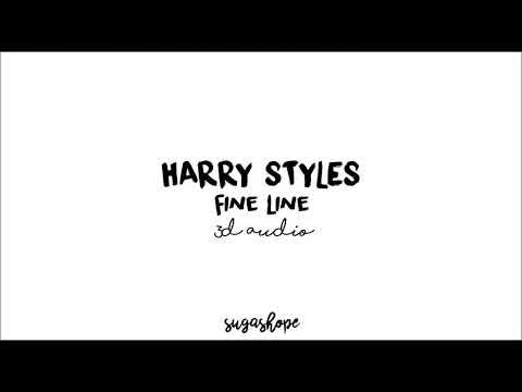 HARRY STYLES - fine line [3d audio - use headphones]