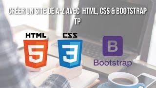 Créer un site de A à Z - HTML5, CSS3 & Bootstrap - TP [FR]