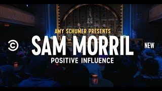 Sam Morril Is a Positive Influence - Comedy Central Stand-Up