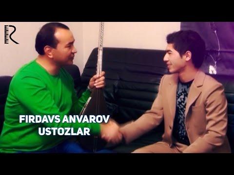 Firdavs Anvarov - Ustozlar   Фирдавс Анваров - Устозлар
