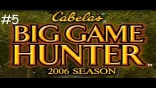 Cabela's Big Game Hunter 2006 Season #5