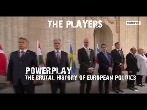 The players - power play, the brutal history of European politics