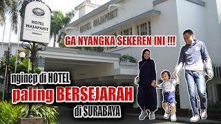 NGINEP DI HOTEL TERMEWAH & BERSEJARAH DI SURABAYA !!! - Hotel Majapahit Surabaya
