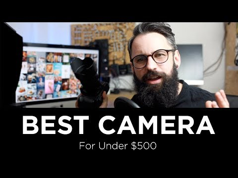 What Is The Best Camera For $500 2019