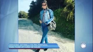 Hora da Venenosa: Giovanna Antonelli foi a Portugal para estudar inglês