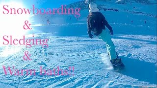 SNOWHOLI-DAY 3 - slopes, sledging and warm baths!