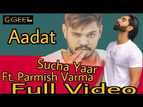 Aadat (Full video) || Sucha Yaar || Ft. Parmish Varma ll Ranjha Yaar || Navi || Latest Pun