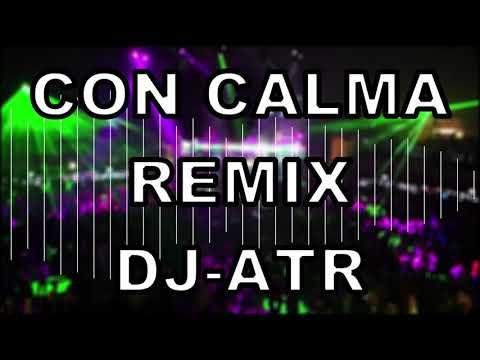 CON CALMA-DADDY YANKEE-REMIX-CUMBIA-DJATR- MIX FIESTERO