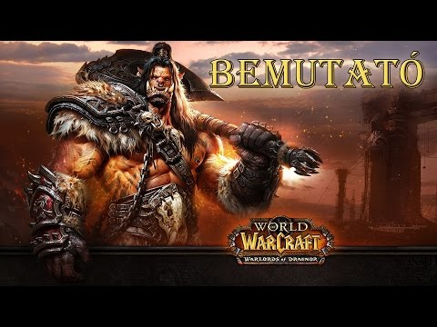 World of Warcraft Warlords of Draenor Bemutató