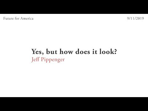 04. Yes, but how does it look? - Jeff Pippenger (9-11-19)