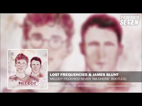 Lost Frequencies & James Blunt - Melody (Federico Seven Bootleg)