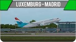 [P3D] Luxemburg - Madrid | LGL3837 | B738 | JustSim ELLX [IVAO] [GER]