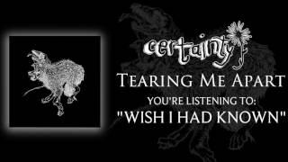 Certainty - Wish I Had Known