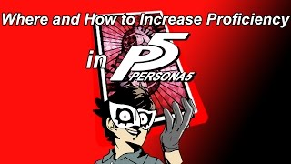 Where and How to Increase Proficiency in Persona 5