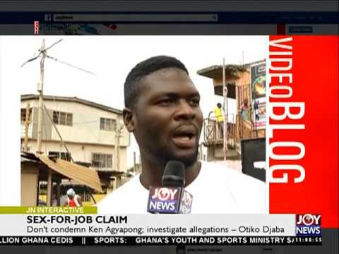 Sex-for-job claim - Joy News Interactive (19-7-16)