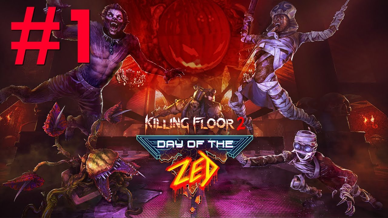 Killing Floor 2 / Day of the ZED - Live Play