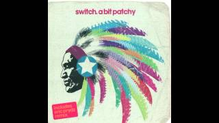 Switch - A Bit Patchy (Eric Prydz Remix) (Radio Edit)