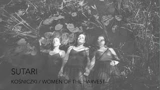 SUTARI - KOŚNICZKI / WOMEN OF THE HARVEST