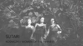 SUTARI - KOŚNICZKI / WOMEN OF THE HARVEST