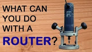 What can you do with a woodworking router