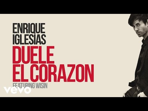 Enrique Iglesias - DUELE EL CORAZON ft. Wisin (Lyric Video)