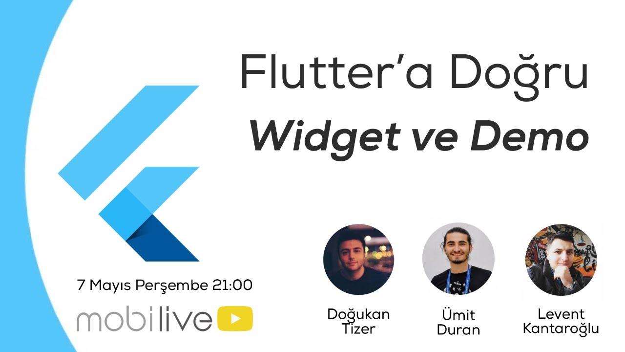 Flutter'a Doğru #3 - Widget ve Demo Uygulama