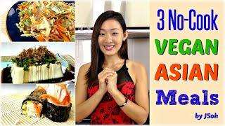 3 No-Cook Vegan Asian Meals (Breakfast, Lunch, Dinner)