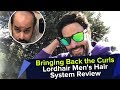 Bringing Back the Curls   Lordhair Men's Hair System Review