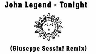 John Legend - Tonight (Giuseppe Sessini Remix)