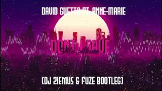 David Guetta Ft. Anne-Marie - Dont Leave Me Alone (DJ Ziemuś & Fuze Bootleg)