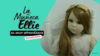 La Muñeca Ellie, conmovedora historia