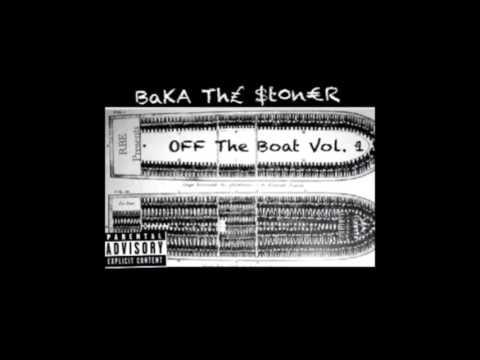 Baka The Stoner - Off The Boat [Full Mixtape]