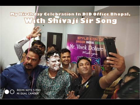 My Birthday Celebrations In DID Office Bhopal, With Shivaji Sir Song..