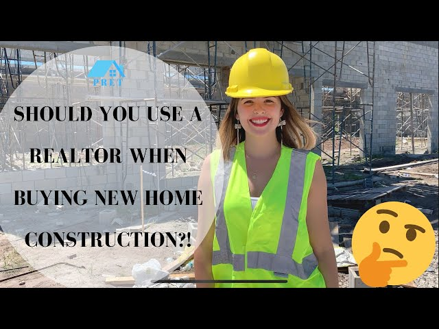 REALTOR'S ADVICE ON NEW HOME CONSTRUCTION