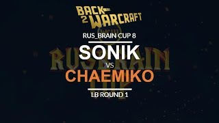 Rus_Brain Cup 8 - LB R1: [N] Sonik vs. Chaemiko [H]