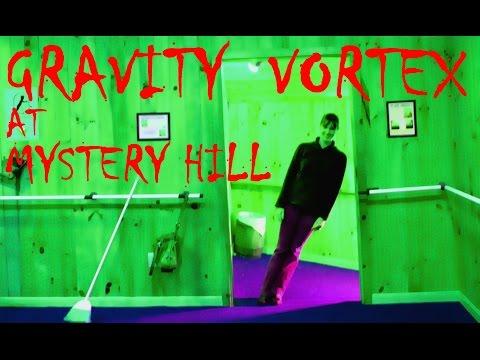 GRAVITY VORTEX AT MYSTERY HILL
