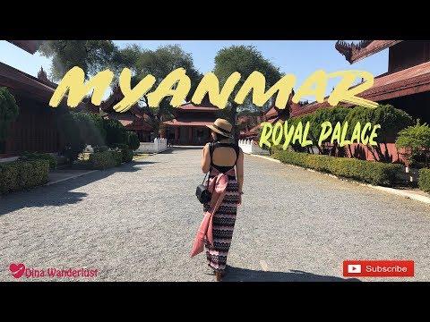 Myanmar Royal Palace (Mandalay) | 2018 Myanmar TRAVEL DIARY