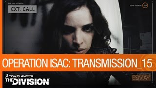 Tom Clancy's The Division - Operation ISAC: Transmission 15 [US]