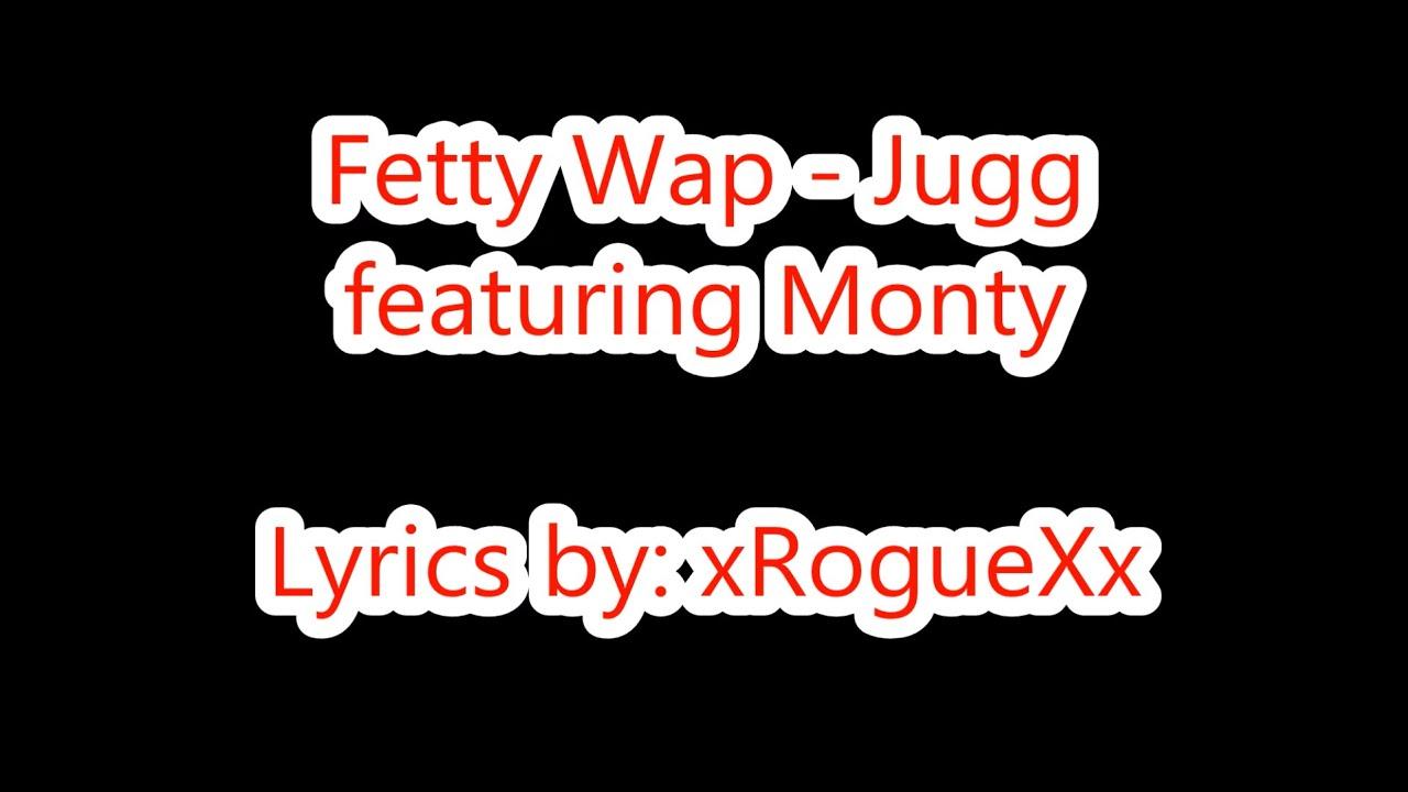 Download Fetty Wap - Jugg ft. Monty (Lyrics on Screen)