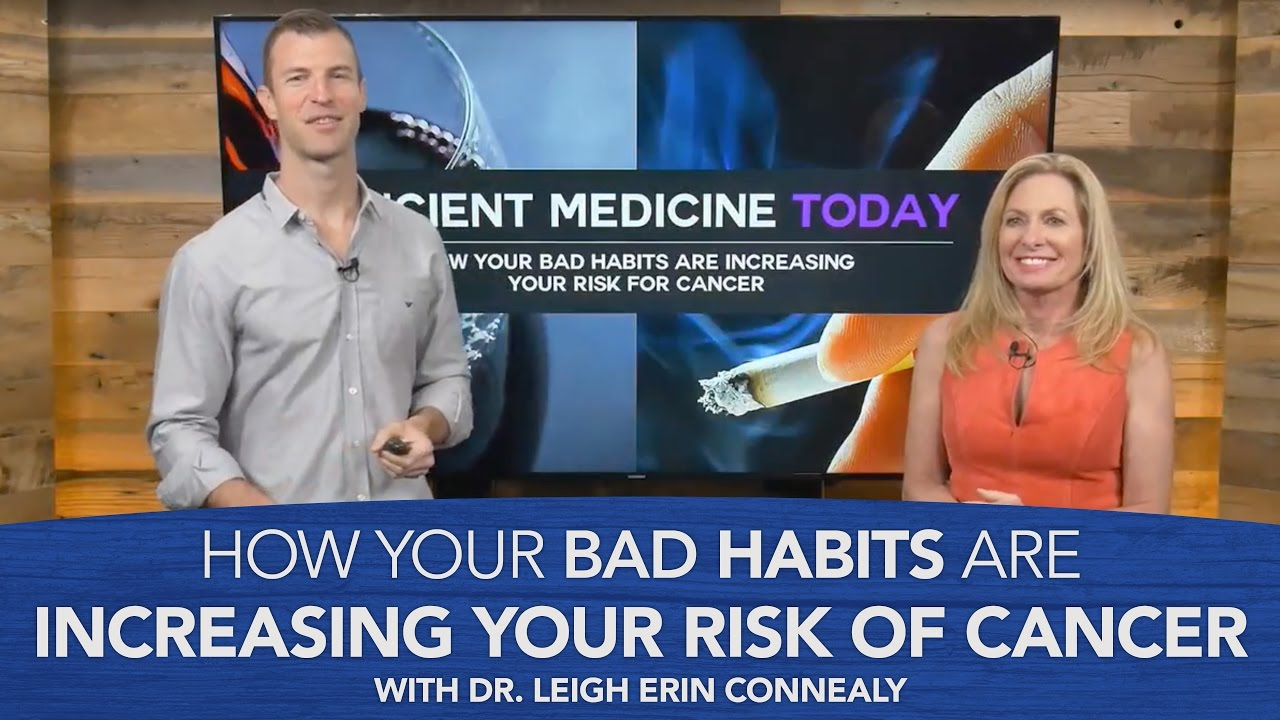 How Your Bad Habits Are Increasing Your Risk for Cancer with Dr. Leigh Erin Connealy