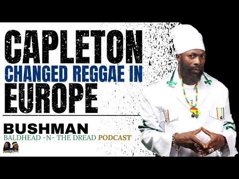 'Capleton Changed Reggae In Europe and Much More...' Bushman Interview  B.H.N.T.D Podcast