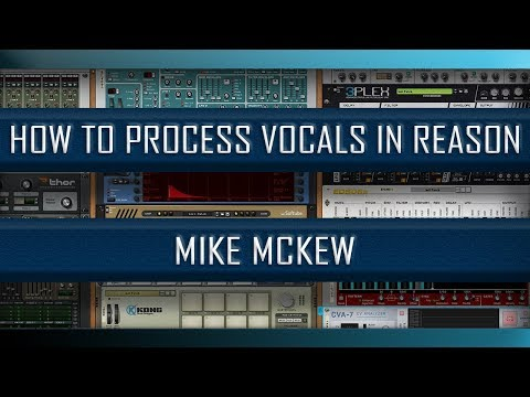 How to Process Vocals in Reason