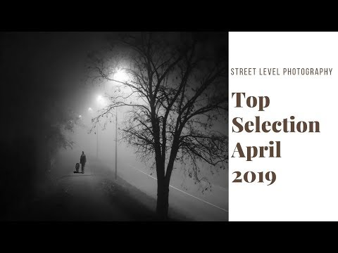 Street Photography: Top Selection - April 2019 -